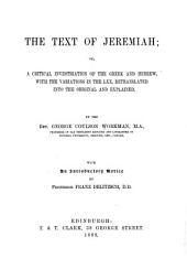 The Text of Jeremiah: Or, A Critical Investigation of the Greek and Hebrew, with the Variations in the LXX