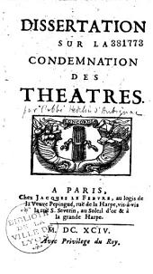 Dissertation sur la condemnation des théâtres (par l'abbé d'Aubignac)