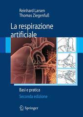La respirazione artificiale: Basi e pratica, Edizione 2