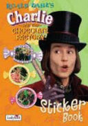 Charlie and the Chocolate Factory Sticker Book Book