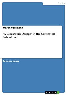 A Clockwork Orange  in the Context of Subculture Book
