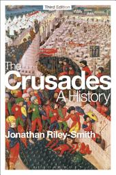 The Crusades: A History: Edition 3