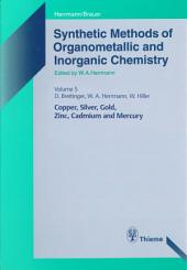 Synthetic Methods of Organometallic and Inorganic Chemistry, Volume 5, 1999: Volume 5: Copper, Silver, Gold, Zinc, Cadmium and Mercury