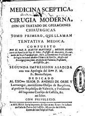 Medicina sceptica y Cirugia moderna, con un tratado de operaciones chirurgicas: Tomo primero, que llaman Tentativa medica