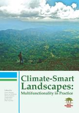 Climate Smart Landscapes  Multifunctionality in Practice PDF