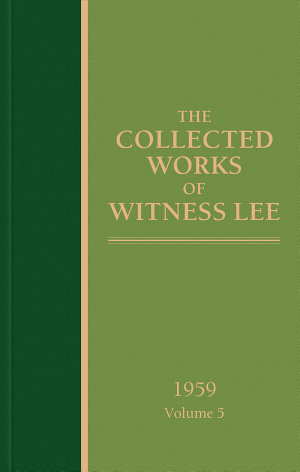 The Collected Works of Witness Lee  1959  volume 5
