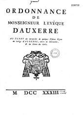 Ordonnance de Monseigneur l'evêque d'Auxerre au sujet des entreprises de quelques jésuites régens du collège d'Auxerre, contre la hiérarchie, et les droits des curés