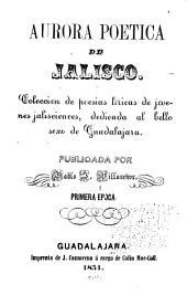 Aurora poetica de Jalisco: Coleccion de poesias liricas de jovenes jalisciences ...