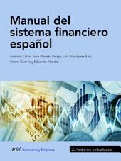 Manual del sistema financiero español: 26.a edición actualizadad