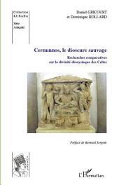 Cernunnos, le dioscure sauvage: Recherches comparatives sur la divinité des Celtes