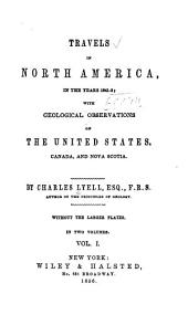 Travels in North America, in the Years 1841-2: With Geological Observations on the United States, Canada, and Nova Scotia