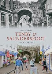 Tenby & Saundersfoot Through Time