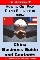 How to Get Rich Doing Business in China: China Business Guide and Contacts