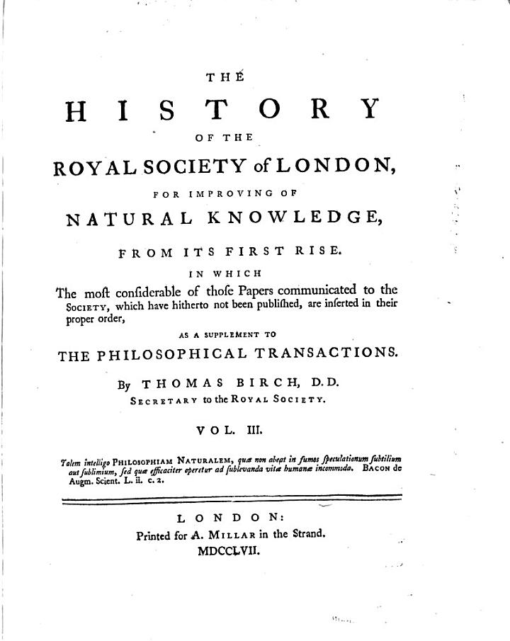The History of the Royal Society of London for Improving of Natural Knowledge, from Its First Rise