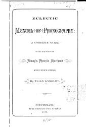 Eclectic Manual of Phonography: A Complete Guide to the Acquisition of Pitman's Phonetic Shorthand ...