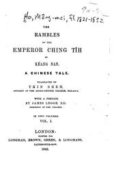 The Rambles of the Emperor Ching Tĭh in Këang Nan: A Chinese Tale, Volume 1