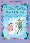 Ella Bella Ballerina and a Midsummer Night's Dream Ella Bella Ballerina and a Midsumme
