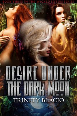 Desire Under the Dark Moon PDF