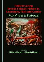 Rediscovering French Science-Fiction in Literature, Film and Comics