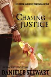Chasing Justice: Book 1 of the Piper Anderson Series