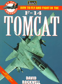 Jane s how to Fly and Fight in the F 14 Tomcat