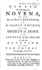 The Manner of Performing the Novena, Or, the Nine Day's Devotion, to St. Francis Xaverius, Etc. [With a Portrait.]