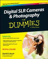 Digital SLR Cameras   Photography For Dummies PDF