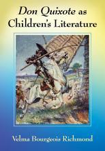 Don Quixote as Children s Literature PDF
