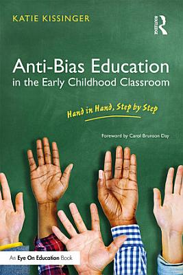 Anti Bias Education in the Early Childhood Classroom