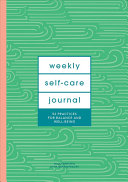 Weekly Self-Care Journal (Guided Journal)