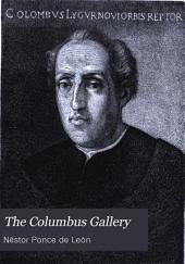 "The Columbus Gallery: The ""discoverer of the New World"" as Represented in Portraits, Monuments, Statues, Medals and Paintings"