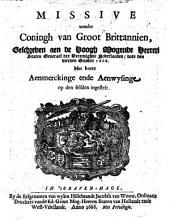 Missive vanden coningh van Groot Brittanien, ..