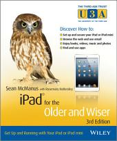 iPad for the Older and Wiser: Get Up and Running with Your iPad or iPad mini, Edition 3