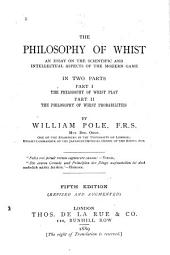 The Philosophy of Whist: An Essay on the Scientific and Intellectual Aspects of the Modern Game