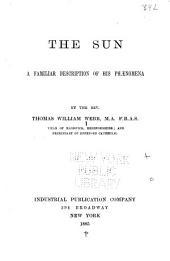 The Sun: A Familiar Description of His Phaenomena