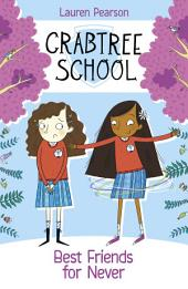Crabtree School 2: Best Friends For Never