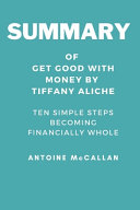 Summary of Get Good with Money by Tiffany Aliche