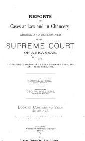 Reports of Cases at Law and in Chancery Argued and Determined in the Supreme Court of Arkansas ...: Volumes 26-27