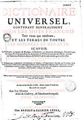 Dictionnaire universel, contenant généralement tous les mots françois tant vieux que modernes, et les termes de toutes les sciences et des arts...