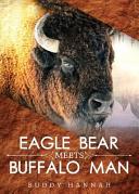 Eagle Bear Meets Buffalo Man Book