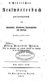 Biblisches Realwörterbuch zum Handgebrauch für Studirende, Kandidaten, Gymnasiallehrer und Prediger: Band 1
