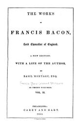 The Works of Francis Bacon, Lord Chancellor of England: With a Life of the Author, Volume 2