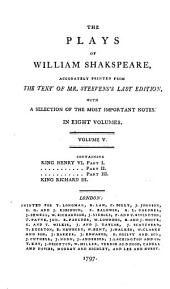The Plays of William Shakspeare: Accurately Printed from the Text of Mr. Steevens's Last Edition with a Selection of the Most Important Notes, Volume 5