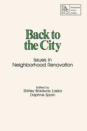 Back to the City: Issues in Neighborhood Renovation