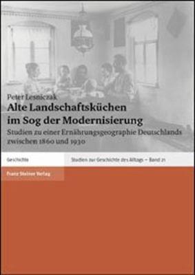 Alte Landschaftsk  chen im Sog der Modernisierung PDF