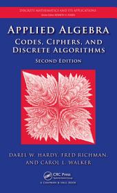 Applied Algebra: Codes, Ciphers and Discrete Algorithms, Second Edition, Edition 2