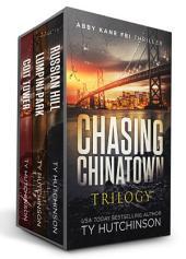 Chasing Chinatown Trilogy: Abby Kane FBI Thriller