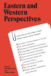 Eastern and Western Perspectives: Papers from the Joint Atlantic Canada/Western Canadian Studies Conference