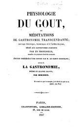 Physiologie du gout ... Par un professeur i.e. J. A. Brillat-Savarin ... Édition précédée d'une notice par M. le baron Richerand; suivie de La gastronomie ... Par Berchoux