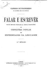 Falar e escrevêr: novos estudos prʹaticos da lʹingua portuguêsa; ou. consultʹorio popular de enfermidades da linguagem, Volume 2